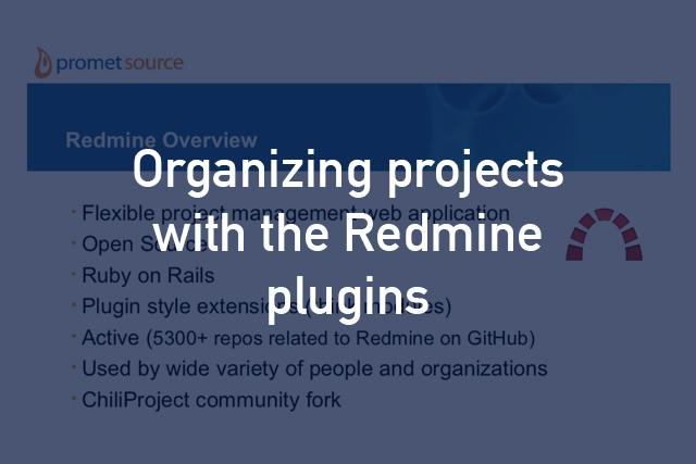 Organizing projects with the Redmine plugins | Promet Source